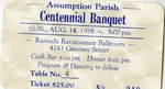 Ticket; Centennial Banquet; 1988 by Assumption of the Blessed Virgin Mary Church