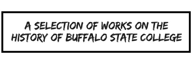 A Selection of Works on the History of Buffalo State College