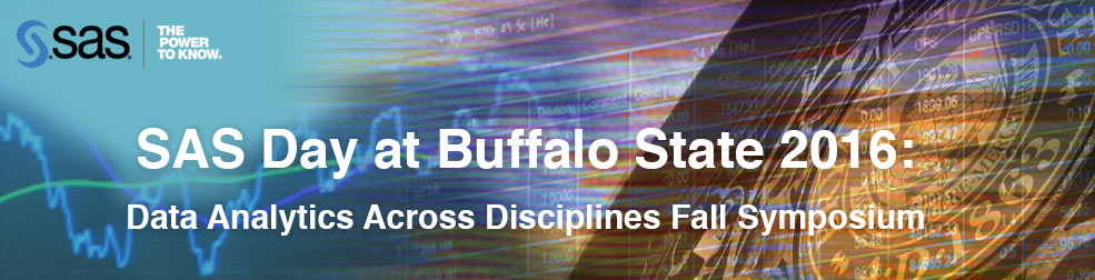 SAS day at Buffalo State 2016: Data Analytics Across Disciplines Fall symposium