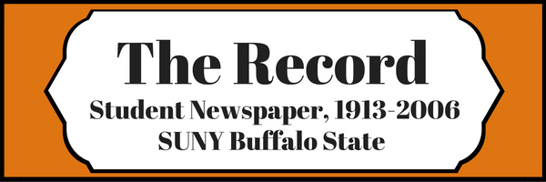 The Record, SUNY Buffalo State Student Newspaper, 1913-2006