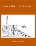 Color Historic Buffalo by Josh Rakower M.E., M.L.S.