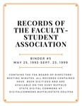 Minutes of the Faculty-Student Association (FSA); Binder 5; May 25, 1993-September 23, 1999 by SUNY Buffalo State, Faculty-Student Association