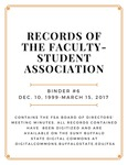 Minutes of the Faculty-Student Association (FSA); Binder 6; December 10, 1999-March 15, 2017