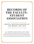 Special Meeting Minutes of the Board; Faculty-Student Association; 1951-1975
