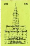 Anniversary Book; 80th; 1982 by Holy Trinity Roman Catholic Church and Cemetery