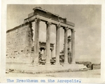 Greece; Athens; 1926; Erechtheum; Photograph by Harry W. Rockwell
