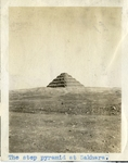 Egypt; Sakhara; 1926; Step Pyramid of Djoser; Photograph by Harry W. Rockwell