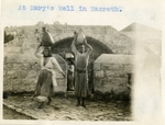 Israel; Nazareth; 1926; Well of the Virgin Mary; Photograph by Harry W. Rockwell
