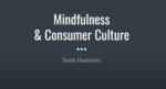 Mindfulness and Consumer Culture