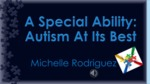 A Special Ability: Autism at its Best by Deliris Rodriguez