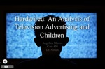 Hardwired: An Analysis of Television Advertising and Children by Angelina Miconi