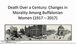 Death Over a Century: Changes in Mortality Among Buffalonian Women (1917-2017) by Amelia Liuzzi