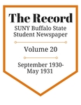 The Record, Volume 20, 1930-1931 by The Record, SUNY Buffalo State Student Newspaper