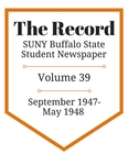 The Record, Volume 39, 1947-1948 by The Record, SUNY Buffalo State Student Newspaper