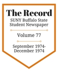 The Record, Volume 77, 1974 by The Record, SUNY Buffalo State Student Newspaper