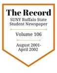 The Record, Volume 106, 2001-2002 by The Record, SUNY Buffalo State Student Newspaper