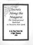 Secrets Along the Niagara; The Underground Railroad in Western New York; 1999