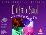 Buffalo Soul: The Legacy Plays On by WIVB-TV
